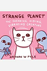 Strange Planet: The Sneaking, Hiding, Vibrating Creature Kindle Edition
