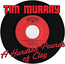 A Hundred Pounds of Clay - Single