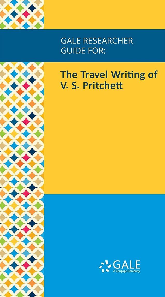 修正返済苦Gale Researcher Guide for: The Travel Writing of V. S. Pritchett (English Edition)
