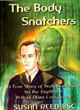 The Body Snatchers: A Real Alien Conspiracy
