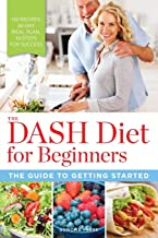 The DASH Diet for Beginners: The Guide to Getting Started