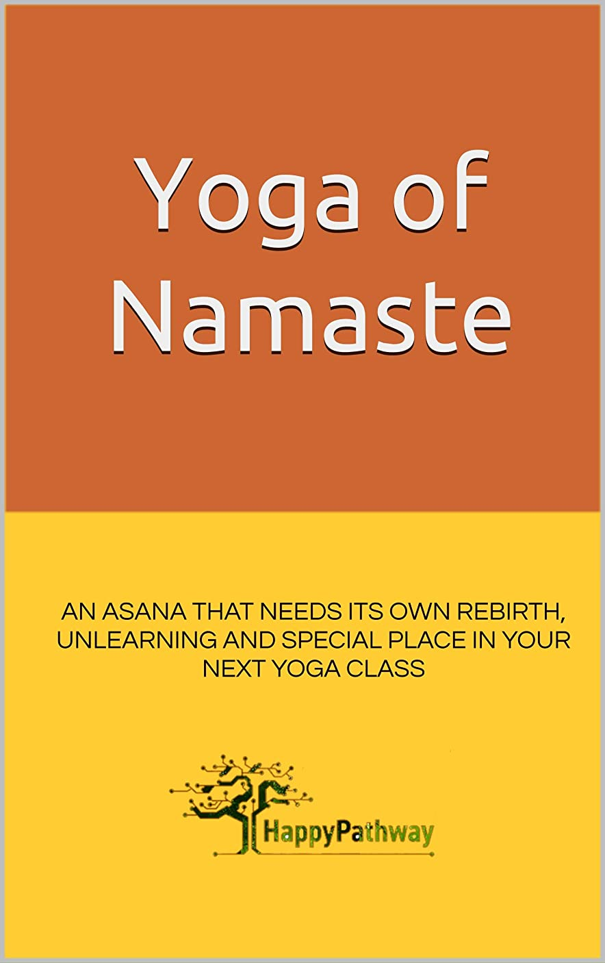 委員会裁定水素Yoga of Namaste: An asana that needs its own rebirth, unlearning and special place in your next Yoga Class (English Edition)