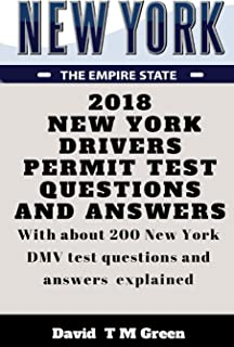2018 New York Drivers Permit Test Questions And Answers: With about 200 New York DMV test questions and answers explained.