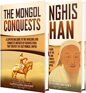 The Mongol Invasions: A Captivating Guide to the Mongol Invasions and Conquests along with the Life of Genghis Khan (English Edition)
