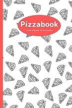 Pizzabook: Tutti i tuoi impasti a portata di mano (Italian Edition)
