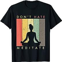 Meditation T-Shirt - Don't Hate Meditate Shirt Shirt