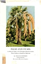 Palms and Cycads As Observed Chiefly in the Huntington Botanical Garden