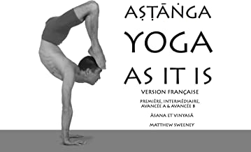 Astanga Yoga As It Is: version française (French Edition)