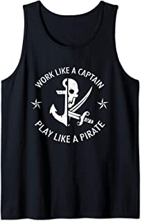 Work Like A Captain Play Like A Pirate Funny Sailing Gift Tank Top