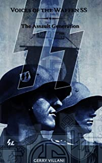 Voices of the Waffen SS - The Assault Generation