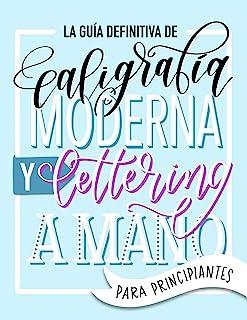 La guía definitiva de caligrafía moderna y lettering a mano para principiantes: Aprende a dibujar letras: un cuaderno de a...