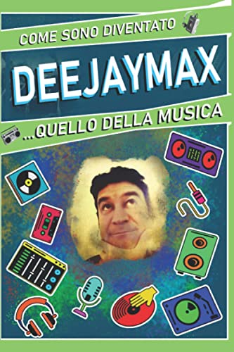 Books By Max Grosso_come Sono Diventato Deejaymax Quello Della ...