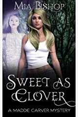 Sweet as Clover (A Maddie Carver Mystery Book 1) Kindle Edition