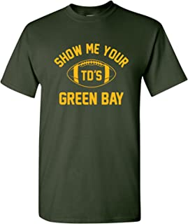 Show Me Your TDs Funny American Football Team T Shirt