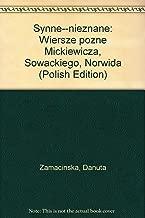 Słynne--nieznane: Wiersze późne Mickiewicza, Słowackiego, Norwida (Polish Edition)