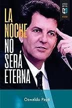 La noche no será eterna: Peligros y esperanzas para Cuba (Spanish Edition)