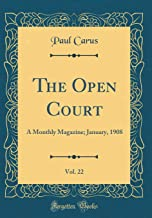 The Open Court, Vol. 22: A Monthly Magazine; January, 1908 (Classic Reprint)
