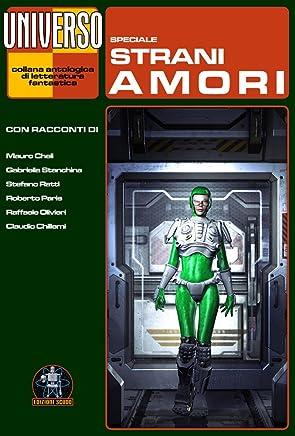 Strani Amori - speciale (Universo) (Collana Universo)