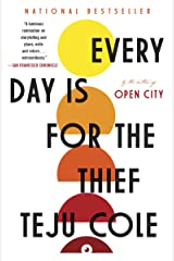 Every Day Is for the Thief: Fiction Kindle Edition