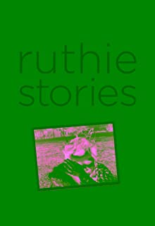 Ruthie Stories: Recapturing the Girl Left Behind (English Edition)