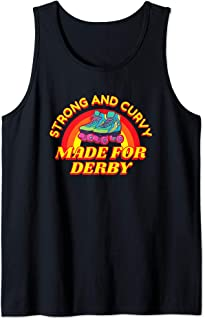 Strong And Curvy Made For Derby - Roller Derby Girl Gift Tank Top