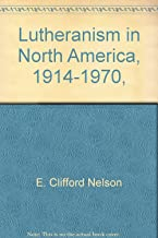 Lutheranism in North America, 1914-1970,