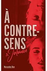 A contre sens - Tome 3 - Jalousie (À contre-sens) Format Kindle