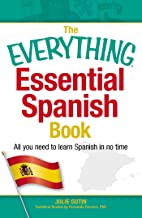 The Everything Essential Spanish Book: All You Need to Learn Spanish in No Time (Everything®)