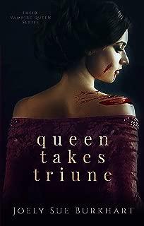 Queen Takes Triune (Their Vampire Queen Book 6)