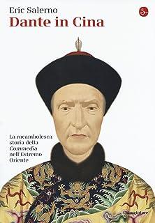 Dante in Cina. La rocambolesca storia della «Commedia» nell'Estremo Oriente