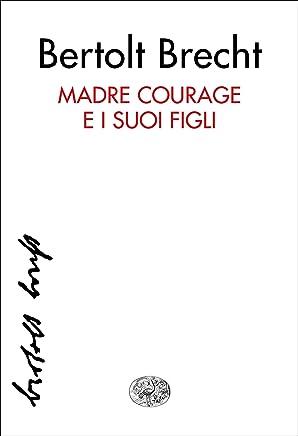 Madre Courage e i suoi figli: Cronache della Guerra dei TrentAnni (Collezione di teatro Vol. 26)