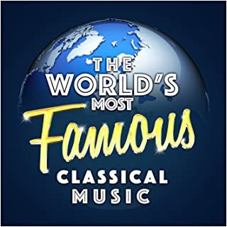 The World's Most Famous Classical Music