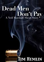 Dead Men Don't Pay: A Neil Marshall short story (The Neil Marshall Mysteries)