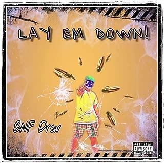 LAY EM DOWN! [Explicit]