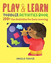 Play & Learn Toddler Activities Book: 200+ Fun Activities for Early Learning PDF