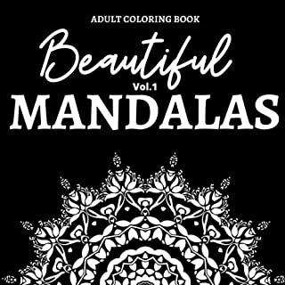 Beautiful MANDALAS : Adult coloring book: Vol1 - Relaxing Coloring Books for Adults for Stress Relief, Meditation And Happ...