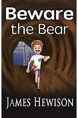 Beware the Bear Kindle Edition