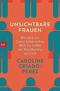 Unsichtbare Frauen: Wie eine von Daten beherrschte Welt die