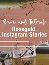 Review & Tutorial: Rose Gold Animated Instagram Stories
