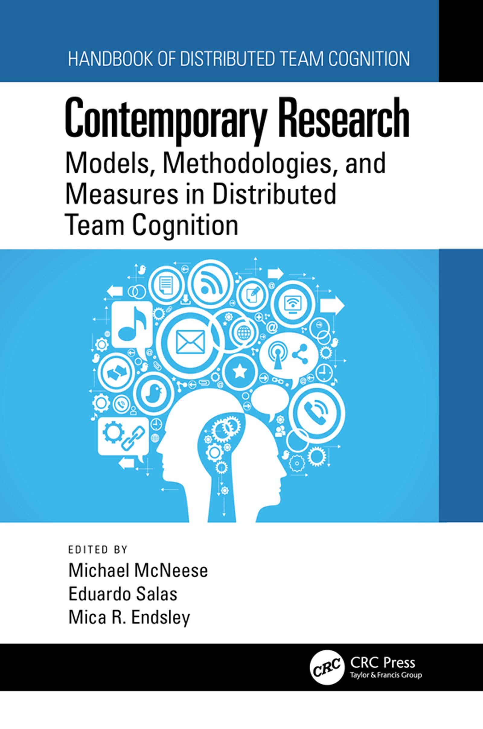 Contemporary Research: Models, Methodologies, and Measures in Distributed Team Cognition