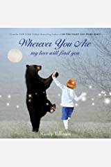 Wherever You Are: My Love Will Find You Kindle Edition