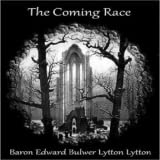 The Coming Race by Baron Edward Bulwer Lytton Lytton