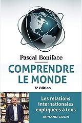 Comprendre le monde - 6e éd. : Les relations internationales expliquées à tous Format Kindle
