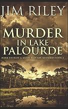 Murder In Lake Palourde: Trade Edition (Hawk Theriot & Kristi Blocker Mysteries)