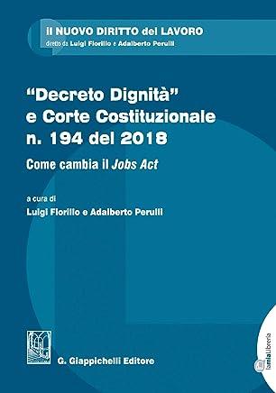 Decreto Dignità e Corte Costituzionale n. 194 del 2018: Come cambia il Jobs Act (Il nuovo diritto del lavoro)