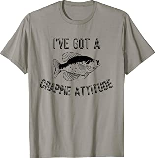 Funny Fishing T-shirt - I've Got A Crappie Attitude