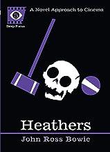 Heathers: A Novel Approach to Cinema (Deep Focus Book 5) (English Edition)
