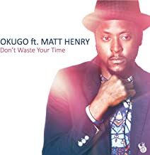 Don't Waste Your Time (feat. Matt Henry) [Soul Masters Inc Vocal]