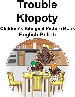 English-Polish Trouble/Kłopoty Children's Bilingual Picture Book