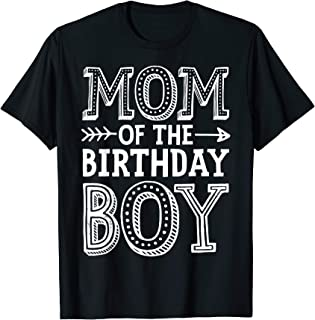 Mom of the Birthday Boy T shirt Mother Mama Moms Women Gifts T-Shirt